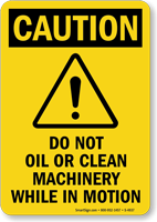 Do Not Oil/Clean Machinery In Motion Sign