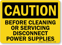 Before Cleaning Or Servicing Disconnect Power Supplies Sign