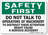 Do Not Talk To Operators Of Machinery Sign