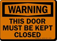 Warning Door Must Kept Closed Sign