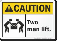 Two Man Lift ANSI Caution Sign