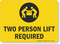 Two Person Lift Required Lifting Instruction Sign
