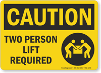 Two Person Lift Required OSHA Caution Sign