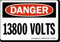 Danger 13800 Volts Sign