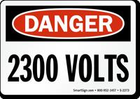 Danger 2300 Volts Sign