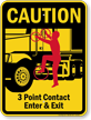 3 Point Contact Enter And Exit Caution Sign