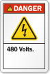 480 Volts ANSI Danger Label with Bolt Symbol