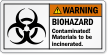 Biohazard Contaminated Materials To Be Incinerated Warning Label