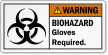 Biohazard Gloves Required Warning Label
