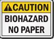 Biohazard No Paper Caution Label