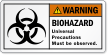 Biohazard Universal Precautions Must Be Observed Warning Label