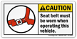 Caution, Seat Belt Must Be Worn Label