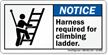 Harness Required For Climbing Ladder Notice Label