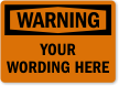 Customizable Add Your Text Here OSHA Warning Label