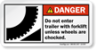 Do Not Enter Trailer Unless Wheels Chocked Label