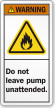 Do Not Leave Pump Unattended ANSI Warning Label