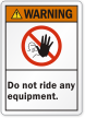 Do Not Ride Any Equipment ANSI Warning Label
