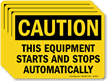 This Equipment Starts And Stops Automatically Caution Label