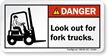 Look Out For Fork Trucks ANSI Danger Label
