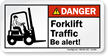 Forklift Traffic Be Alert ANSI Danger Label