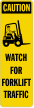 Watch For Forklift Traffic Right Caution Label