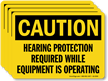 Hearing Protection Required While Equipment Is Operating Label