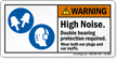 High Noise Double Hearing Protection Required Label