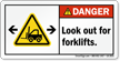 Look Out For Forklifts Danger Label