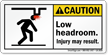Low Headroom Injury May Result Caution Label