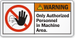 Only Authorized Personnel In Machine Area Warning Label