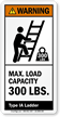 Max. Load Capacity 300 LBS. ANSI Warning Label