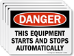 This Equipment Starts And Stops Automatically Danger Label