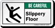 Slippery Floor Be Careful ANSI Label