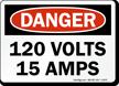 120 Volts 15 Amps Danger Sign
