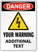 Personalized Danger, Warning Additional Text Sign