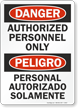 Danger Peligro Authorized Personnel Only Sign