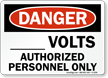 Danger: ___ Volts Authorized Personnel Only