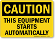 Caution Equipment Starts Automatically Sign