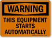 Warning Equipment Starts Automatically Sign