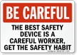 OSHA Be Careful Sign
