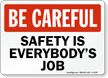 Be Careful Safety Is Everybody's Sign