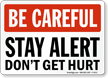 Be Careful Stay Alert Don't Hurt Sign
