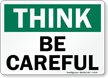 Think: Be Careful