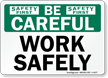 Be Careful: Work Safely