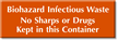 Biohazard Infectious Waste No Sharps In Container Sign