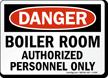 Danger Boiler Room Authorized Personnel Sign