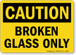 Broken Glass Only OSHA Caution Waste Disposal Sign
