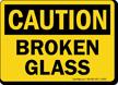 Broken Glass OSHA Caution Sign