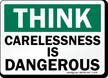 Think Carelessness Dangerous Sign