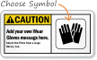 Add your own Wear Gloves message Sign